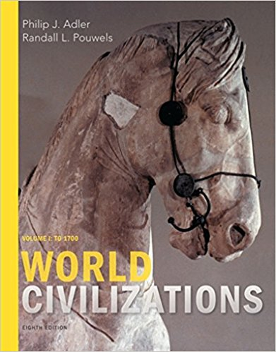 Test bank for World Civilizations Volume I: To 1700 8th Edition by Adler