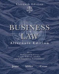 Solution Manual (Complete Download) for Business Law, Alternate Edition, 11th Edition, Gaylord A. Jentz, Roger LeRoy Miller, Frank B. Cross, ISBN-10: 0324596162, ISBN-13: 9780324596168, Instantly Downloadable Solution Manual, Complete (ALL CHAPTERS) Solution Manual