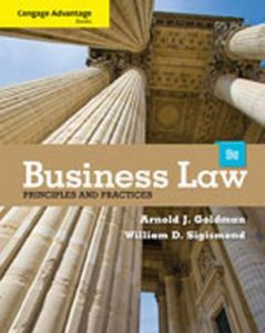 Solution Manual (Complete Download) for Business Law: Principles and Practices, 9th Edition, Arnold J. Goldman, William D. Sigismond, ISBN-10: 1133586562, ISBN-13: 9781133586562, Instantly Downloadable Solution Manual, Complete (ALL CHAPTERS) Solution Manual