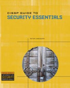 Solution Manual (Complete Download) for CISSP Guide to Security Essentials, 1st Edition, Peter Gregory, ISBN-10: 1435428196, ISBN-13: 9781435428195, Instantly Downloadable Solution Manual, Complete (ALL CHAPTERS) Solution Manual
