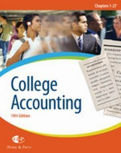 Solution Manual (Complete Download) for College Accounting, Chapters 1-27, 19th Edition, James A. Heintz, Robert W. Parry, ISBN-10: 0324376162, ISBN-13: 9780324376166, Instantly Downloadable Solution Manual, Complete (ALL CHAPTERS) Solution Manual