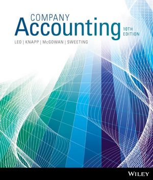 Solution Manual (Complete Download) for Company Accounting, 10th Edition, Ken Leo, Jeffrey Knapp, Susan McGowan, John Sweeting, ISBN: 978-1-118-60817-3, ISBN: 9781118608173, Instantly Downloadable Solution Manual, Complete (ALL CHAPTERS) Solution Manual
