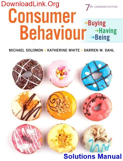 Solution Manual (Complete Download) for Consumer Behaviour: Buying, Having, and Being, 6th Canadian Edition, Michael R. Solomon, Katherine White, Darren Dahl, ISBN-10: 0132161117, ISBN-13: 9780132161114, Instantly Downloadable Solution Manual, Complete (ALL CHAPTERS) Solution Manual
