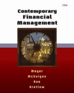 Solution Manual (Complete Download) for Contemporary Financial Management, 12th Edition, R. Charles Moyer, James R. McGuigan, Ramesh P. Rao , William J. Kretlow, ISBN-10: 0538479175, ISBN-13: 9780538479172, Instantly Downloadable Solution Manual, Complete (ALL CHAPTERS) Solution Manual