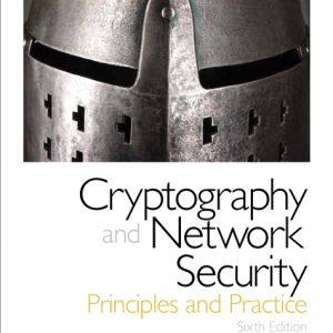 Solution Manual (Complete Download) for Cryptography and Network Security: Principles and Practice, 6/E, William Stallings, ISBN-10: 0133354695, ISBN-13: 9780133354690, Instantly Downloadable Solution Manual, Complete (ALL CHAPTERS) Solution Manual