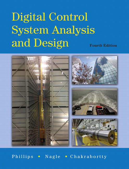 Solution Manual (Complete Download) for Digital Control System Analysis & Design, 4/E, Charles L. Phillips, Troy Nagle, Aranya Chakrabortty, ISBN-10: 0132938316, ISBN-13: 9780132938310, Instantly Downloadable Solution Manual, Complete (ALL CHAPTERS) Solution Manual