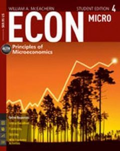 Solution Manual (Complete Download) for ECON Microeconomics 4, 4th Edition, William A. McEachern, ISBN-10: 1285423542, ISBN-13: 9781285423548, Instantly Downloadable Solution Manual, Complete (ALL CHAPTERS) Solution Manual