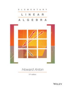 Solution Manual (Complete Download) for Elementary Linear Algebra, 11th Edition, Howard Anton, ISBN : 1118473507, ISBN : 9781118464427, ISBN : 9781118677308, ISBN : 9781118473504, Instantly Downloadable Solution Manual, Complete (ALL CHAPTERS) Solution Manual
