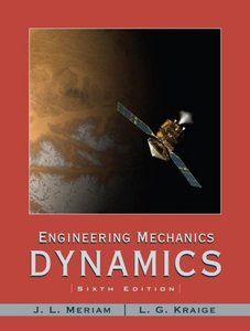Solution Manual (Complete Download) for Engineering Mechanics: Dynamics, 6th edition, by J. L. Meriam, L. G. Kraige, ISBN: 0471739316, Instantly Downloadable Solution Manual, Complete (ALL CHAPTERS) Solution Manual
