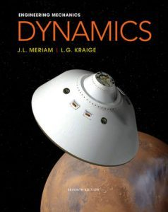 Solution Manual (Complete Download) for Engineering Mechanics: Dynamics, 7th Edition, by J. L. Meriam, L. G. Kraige, ISBN : 9781118324288, ISBN 9780470614815, ODD NUMBER PROBLEMS SOLUTIONS ONLY, Instantly Downloadable Solution Manual, Complete (ALL CHAPTERS) Solution Manual