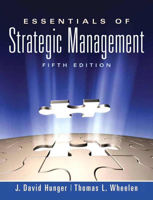 Solution Manual (Complete Download) for Essentials of Strategic Management, 5/E, J. David Hunger, Thomas L. Wheelen, ISBN-10: 0136006698, ISBN-13: 9780136006695, Instantly Downloadable Solution Manual, Complete (ALL CHAPTERS) Solution Manual