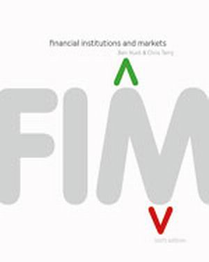 Solution Manual (Complete Download) for Financial Institutions and Markets, 6th Edition, Ben Hunt, Chris Terry, ISBN-10: 0170188442, ISBN-13: 9780170188449, Instantly Downloadable Solution Manual, Complete (ALL CHAPTERS) Solution Manual