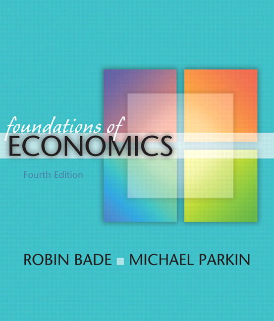 Solution Manual (Complete Download) for Foundations of Economics, 4/E, Robin Bade, Michael Parkin, ISBN-10: 0321522532, ISBN-13: 9780321522535, Instantly Downloadable Solution Manual, Complete (ALL CHAPTERS) Solution Manual