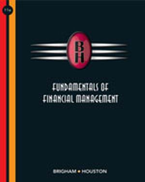 Solution Manual (Complete Download) for Fundamentals of Financial Management, 11th Edition, Eugene F. Brigham, Dr. Joel F. Houston, ISBN-10: 0324319800, ISBN-13: 9780324319804, Instantly Downloadable Solution Manual, Complete (ALL CHAPTERS) Solution Manual