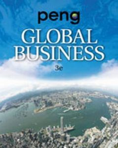 Solution Manual (Complete Download) for Global Business, 3rd Edition, Mike Peng, ISBN-10: 1133485936,ISBN-13: 9781133485933, Instantly Downloadable Solution Manual, Complete (ALL CHAPTERS) Solution Manual