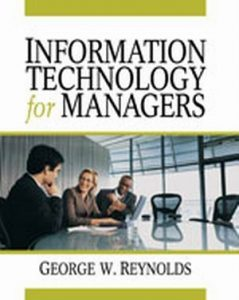 Solution Manual (Complete Download) for Information Technology for Managers, 1st Edition, George Reynolds, ISBN-10: 142390169X, ISBN-13: 9781423901693, Instantly Downloadable Solution Manual, Complete (ALL CHAPTERS) Solution Manual