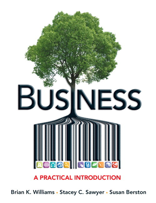 Solution Manual (Complete Download) for Business: A Practical Introduction, Brian K. Williams, Stacey C. Sawyer, Susan Berston, ISBN-10: 0133871177, ISBN-13: 9780133871173, ISBN-10: 0133839532, ISBN-13: 9780133839531, ISBN-10: 0132334291, ISBN-13: 9780132334297, Instantly Downloadable Solution Manual, Complete (ALL CHAPTERS) Solution Manual