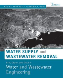 Solution Manual (Complete Download) for Fair, Geyer, and Okun's Water and Wastewater Engineering: Water Supply and Wastewater Removal, 3rd Edition, Nazih K. Shammas, Lawrence K. Wang, ISBN : 9781118026953, ISBN : 9780470411926, Instantly Downloadable Solution Manual, Complete (ALL CHAPTERS) Solution Manual