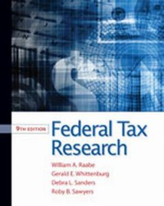 Solution Manual (Complete Download) for Federal Tax Research, 9th Edition, William A. Raabe, Gerald E. Whittenburg, Debra L. Sanders, Roby B. Sawyers, Steven L. Gill, ISBN-10: 1111221642, ISBN-13: 9781111221645, Instantly Downloadable Solution Manual, Complete (ALL CHAPTERS) Solution Manual