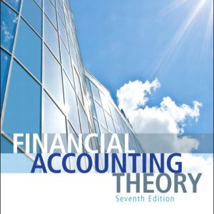 Solution Manual (Complete Download) for Financial Accounting Theory, 7/E, William R. Scott, ISBN-10: 0132984660, ISBN-13: 9780132984669©2015, ISBN-10: 0133495612, ISBN-13: 9780133495614, Instantly Downloadable Solution Manual, Complete (ALL CHAPTERS) Solution Manual