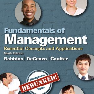 Solution Manual (Complete Download) for Fundamentals of Management: Essential Concepts and Applications, 9th Edition, Stephen P. Robbins, David A. De Cenzo, Mary A. Coulter, ISBN-10: 0133773213, ISBN13: 9780133773217 , ISBN-10: 013349991X, ISBN-13: 9780133499919, Instantly Downloadable Solution Manual, Complete (ALL CHAPTERS) Solution Manual