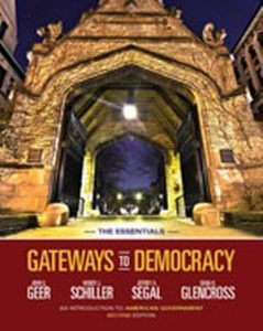 Solution Manual (Complete Download) for Gateways to Democracy: An Introduction to American Government, The Essentials, 2nd Edition, John G. Geer, Wendy J. Schiller, Jeffrey A. Segal, Dana K. Glencross, ISBN-10: 1133607802, ISBN-13: 9781133607809, Instantly Downloadable Solution Manual, Complete (ALL CHAPTERS) Solution Manual