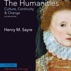 Solution Manual (Complete Download) for Humanities, The: Culture, Continuity and Change, Volume I: Prehistory to 1600, 2/E, Henry M. Sayre, ISBN-10: 0205782159, ISBN-13: 9780205782154, Instantly Downloadable Solution Manual, Complete (ALL CHAPTERS) Solution Manual
