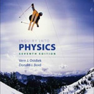 Solution Manual (Complete Download) for Inquiry into Physics, 7th Edition, Vern J. Ostdiek, Donald J. Bord, ISBN-10: 1133104681, ISBN-13: 9781133104681, Instantly Downloadable Solution Manual, Complete (ALL CHAPTERS) Solution Manual