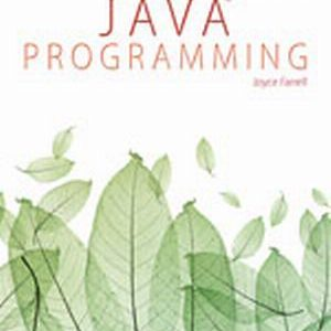 Solution Manual (Complete Download) for Java Programming, 8th Edition, Joyce Farrell, ISBN-10: 1285856910, ISBN-13: 9781285856919, Instantly Downloadable Solution Manual, Complete (ALL CHAPTERS) Solution Manual