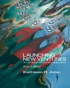 Solution Manual (Complete Download) for Launching New Ventures: An Entrepreneurial Approach, 6th Edition, Kathleen R. Allen, ISBN-10: 053848179X, ISBN-13: 9780538481793, Instantly Downloadable Solution Manual, Complete (ALL CHAPTERS) Solution Manual