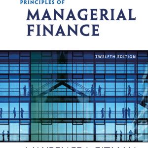 Solution Manual (Complete Download) for Principles of Managerial Finance, 12th Edition, Lawrence J. Gitman, ISBN-10: 0321524136, ISBN-13: 9780321524133, Instantly Downloadable Solution Manual, Complete (ALL CHAPTERS) Solution Manual