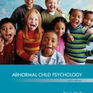 Solution Manual (Complete Download) for Abnormal Child Psychology, 6th Edition Eric J. Mash, David A. Wolfe, ISBN-10: 1305105427, ISBN-13: 9781305105423, Instantly Downloadable Solution Manual, Complete (ALL CHAPTERS) Solution Manual