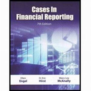 Solution Manual (Complete Download) for Cases in Financial Reporting, 7th Edition, Engel, ISBN-10: 1934319791, ISBN-13: 9781934319796, Instantly Downloadable Solution Manual, Complete (ALL CHAPTERS) Solution Manual