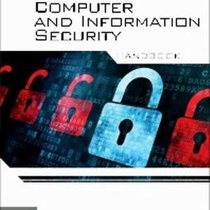 Solution Manual (Complete Download) for Computer and Information Security Handbook, 2nd Edition, John Vacca, ISBN: 9780123946126, ISBN: 9780123943972, Instantly Downloadable Solution Manual, Complete (ALL CHAPTERS) Solution Manual