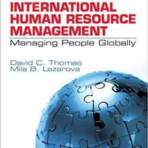 Solution Manual (Complete Download) for Essentials of International Human Resource Management Managing People Globally, 1st Edition, David C. Thomas, Mila B. Lazarova ISBN-10: 1412995914, ISBN-13: 9781412995917, Instantly Downloadable Solution Manual, Complete (ALL CHAPTERS) Solution Manual