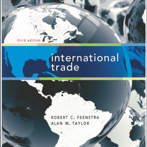 Solution Manual (Complete Download) for International Trade, 3rd Edition, Robert C. Feenstra, Alan M. Taylor, ISBN: 9781429278447, Instantly Downloadable Solution Manual, Complete (ALL CHAPTERS) Solution Manual