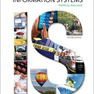 Solution Manual (Complete Download) for Introduction to Information Systems, 2/E, Patricia Wallace, ISBN-10: 0133807487, ISBN-13: 9780133807486, ISBN-10: 0133753506, ISBN-13: 9780133753509, ISBN-10: 0133571750, ISBN-13: 9780133571752, Instantly Downloadable Solution Manual, Complete (ALL CHAPTERS) Solution Manual