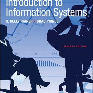 Solution Manual (Complete Download) for Introduction to Information Systems, 7th Edition, R. Kelly Rainer, Brad Prince, ISBN: 1119362962, ISBN: 9781119362968, Instantly Downloadable Solution Manual, Complete (ALL CHAPTERS) Solution Manual