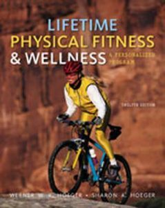 Solution Manual (Complete Download) for Lifetime Physical Fitness and Wellness: A Personalized Program, 12th Edition, Werner W.K. Hoeger, Sharon A. Hoeger, ISBN-10: 1111990018, ISBN-13: 9781111990015, Instantly Downloadable Solution Manual, Complete (ALL CHAPTERS) Solution Manual