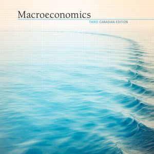Solution Manual (Complete Download) for Macroeconomics, 3rd Canadian Edition, Stephen D. Williamson, ISBN-10: 0321595602, ISBN-13: 9780321595607, Instantly Downloadable Solution Manual, Complete (ALL CHAPTERS) Solution Manual