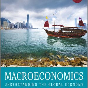 Solution Manual (Complete Download) for Macroeconomics 3rd Edition, David Miles, Andrew Scott, Francis Breedon, ISBN : 978-1-119-99572-2, ISBN : 9781119995722, Instantly Downloadable Solution Manual, Complete (ALL CHAPTERS) Solution Manual