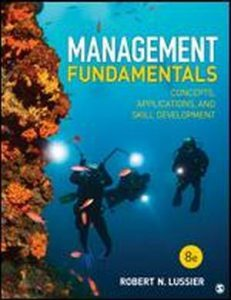 Solution Manual (Complete Download) for Management Fundamentals Concepts, Applications, and Skill Development, 8th Edition, Robert N. Lussier, ISBN: 9781506389387, ISBN: 9781506389394, Instantly Downloadable Solution Manual, Complete (ALL CHAPTERS) Solution Manual