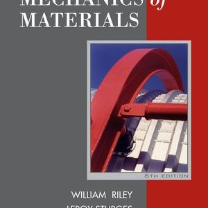 Solution Manual (Complete Download) for Mechanics of Materials, 6th Edition, William F. Riley, Leroy D. Sturges, Don H. Morris, ISBN: 047170511X, ISBN : 9780470508732, ISBN : 9780471705116, Instantly Downloadable Solution Manual, Complete (ALL CHAPTERS) Solution Manual