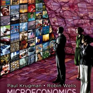 Solution Manual (Complete Download) for Microeconomics, 3rd Edition, Paul Krugman, Robin Wells, ISBN-10: 1429283424, ISBN-13: 9781429283427, Instantly Downloadable Solution Manual, Complete (ALL CHAPTERS) Solution Manual