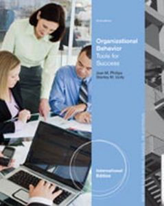 Solution Manual (Complete Download) for Organizational Behavior: Tools for Success, International Edition, 2nd Edition, Jean M. Phillips, Stanley M. Gully, ISBN-10: 113395359X, ISBN-13: 9781133953593, Instantly Downloadable Solution Manual, Complete (ALL CHAPTERS) Solution Manual