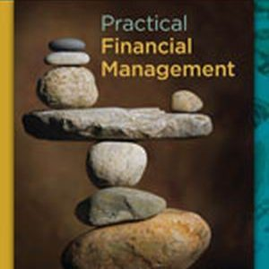 Solution Manual (Complete Download) for Practical Financial Management, 7th Edition, William R. Lasher, ISBN-10: 1133593682, ISBN-13: 9781133593683, Instantly Downloadable Solution Manual, Complete (ALL CHAPTERS) Solution Manual