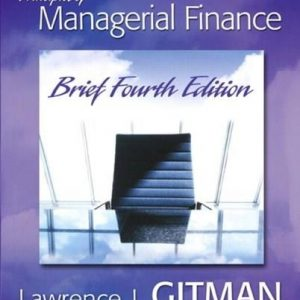 Solution Manual (Complete Download) for Principles of Managerial Finance, Brief, 4th Edition, Lawrence J. Gitman, ISBN-10: 0321478924, ISBN-13: 9780321478924, Instantly Downloadable Solution Manual, Complete (ALL CHAPTERS) Solution Manual