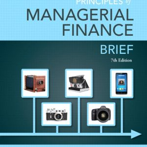 Solution Manual (Complete Download) for Principles of Managerial Finance, Brief, 7/E, Lawrence J. Gitman, Chad J. Zutter, ISBN-10: 0133740897, ISBN-13: 9780133740899, ISBN-10: 0133565416, ISBN-13: 9780133565416, ISBN-10: 0133546403, ISBN-13: 9780133546408, Instantly Downloadable Solution Manual, Complete (ALL CHAPTERS) Solution Manual