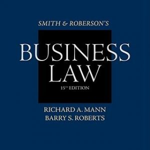 Solution Manual (Complete Download) for Smith and Roberson's Business Law, 15th Edition, Richard A. Mann, Barry S. Roberts, ISBN-10: 0538473630, ISBN-13: 9780538473637, Instantly Downloadable Solution Manual, Complete (ALL CHAPTERS) Solution Manual