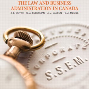 Solution Manual (Complete Download) for The Law and Business Administration in Canada, 13/E, J. E. Smyth, D. A. Soberman, A. J. Easson, S. A. McGill, ISBN-10: 0132916304, ISBN-13: 9780132916301, Instantly Downloadable Solution Manual, Complete (ALL CHAPTERS) Solution Manual